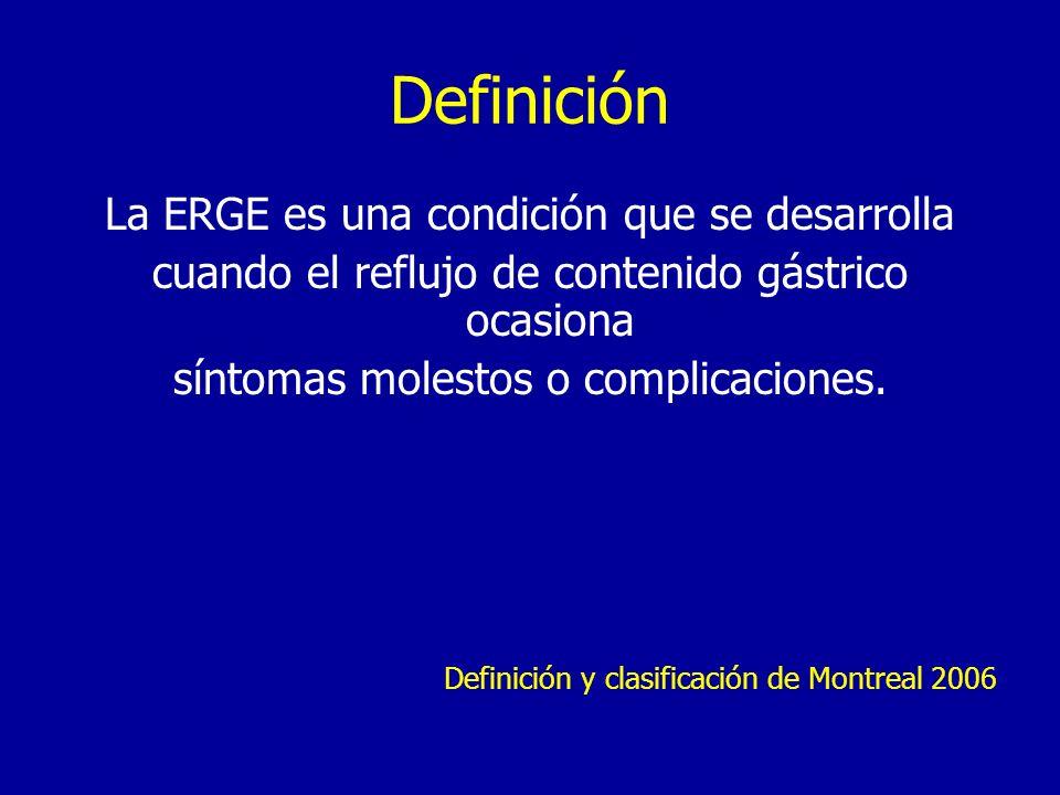 Definición La ERGE es una condición que se desarrolla cuando el reflujo de contenido gástrico ocasiona síntomas molestos o complicaciones. Definición