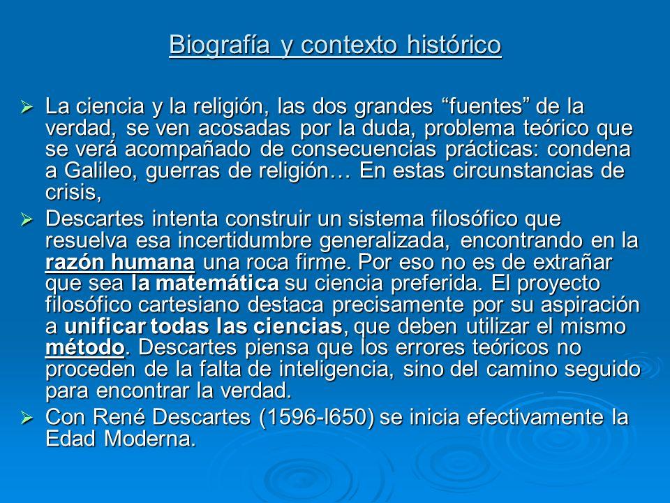 Biografía y contexto histórico La ciencia y la religión, las dos grandes fuentes de la verdad, se ven acosadas por la duda, problema teórico que se ve