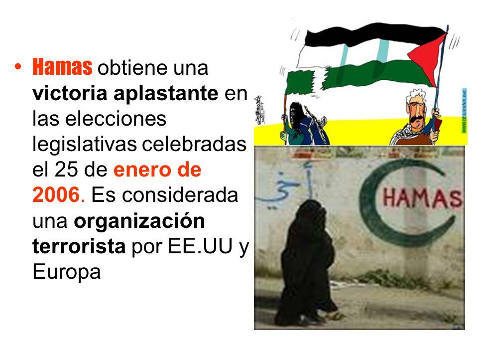 Hamas obtiene una victoria aplastante en las elecciones legislativas celebradas el 25 de enero de 2006. Es considerada una organización terrorista por