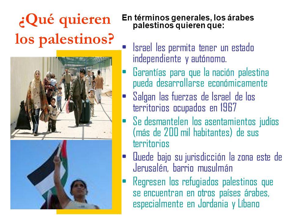 ¿Qué quieren los palestinos? En términos generales, los árabes palestinos quieren que: Israel les permita tener un estado independiente y autónomo. Ga