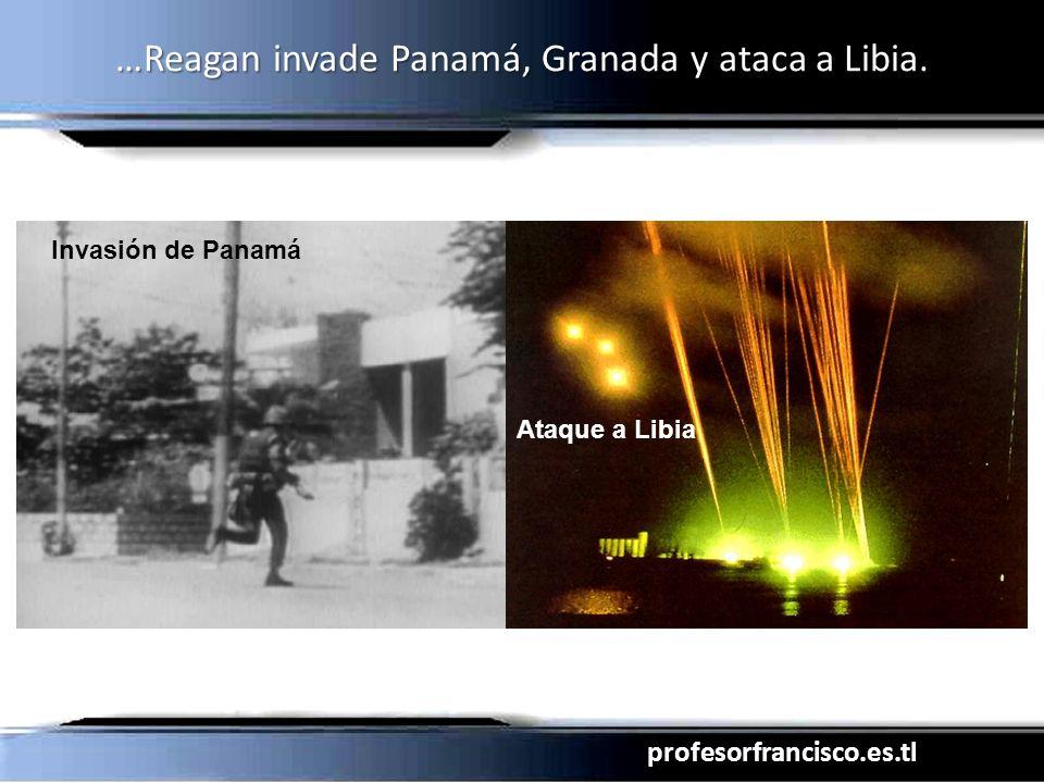 profesorfrancisco.es.tl …Reagan invade Panamá, Granada y ataca a Libia. Invasión de Panamá Ataque a Libia
