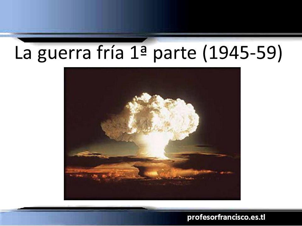 profesorfrancisco.es.tl La guerra fría 1ª parte (1945-59)