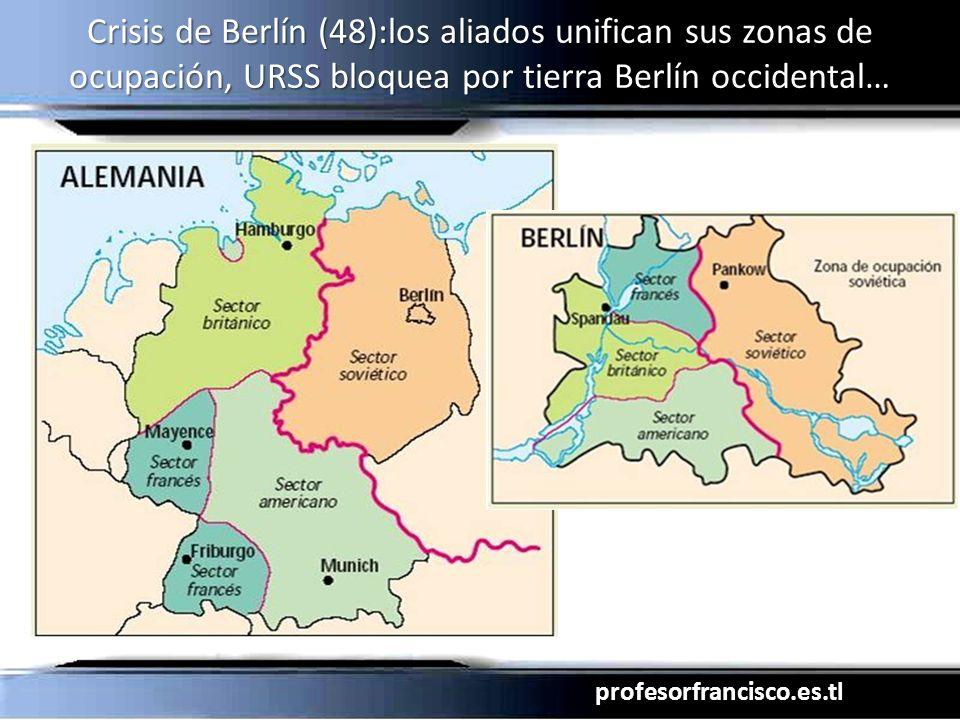 profesorfrancisco.es.tl Crisis de Berlín (48):los aliados unifican sus zonas de ocupación, URSS bloquea por tierra Berlín occidental…