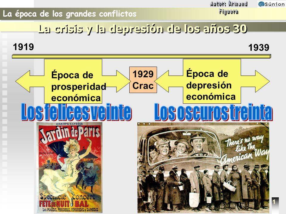 1919 1939 1 La época de los grandes conflictos La crisis y la depresión de los años 30 1 1929 Crac Época de depresión económica Época de prosperidad e