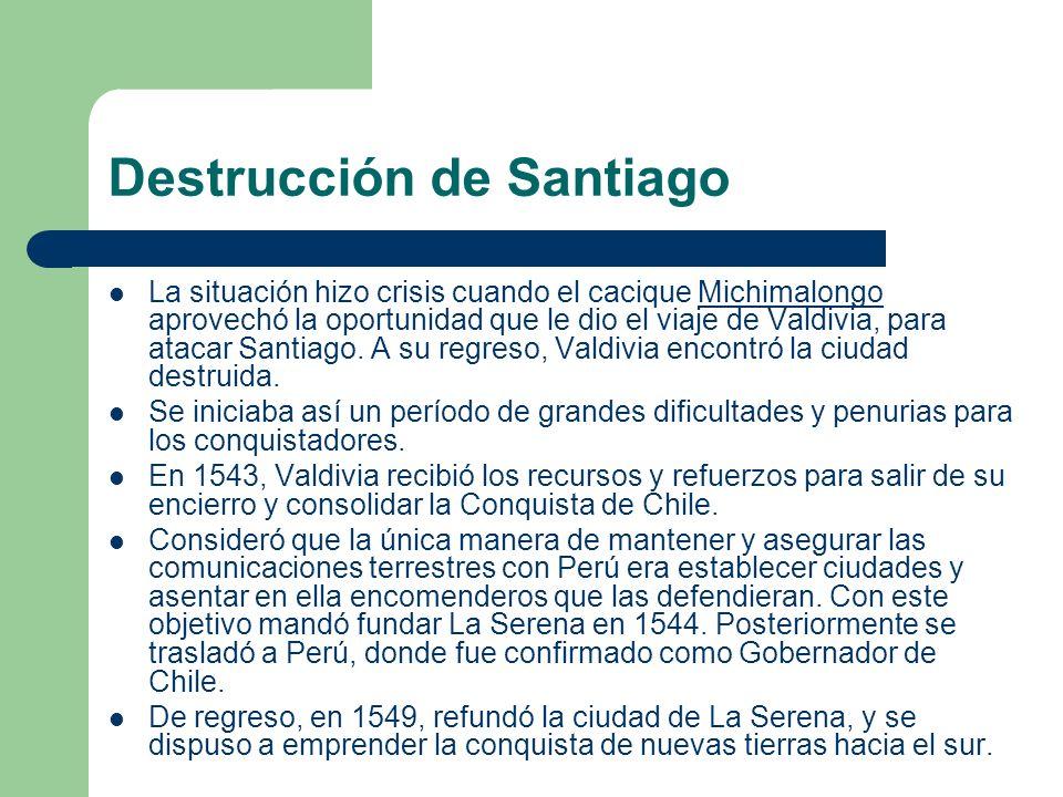 La situación hizo crisis cuando el cacique Michimalongo aprovechó la oportunidad que le dio el viaje de Valdivia, para atacar Santiago. A su regreso,