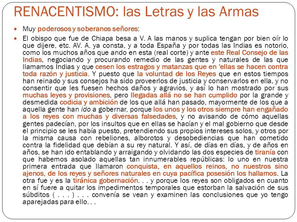 RENACENTISMO: las Letras y las Armas Muy poderosos y soberanos señores: El obispo que fue de Chiapa besa a V. A las manos y suplica tengan por bien oí