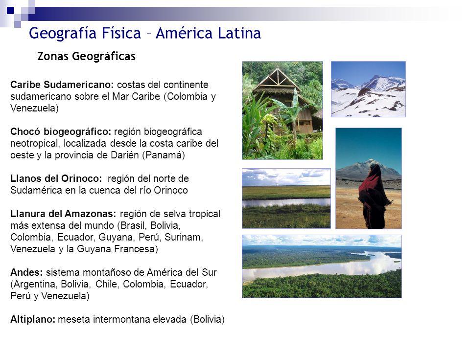 Geografía Física – América Latina Zonas Geográficas Caribe Sudamericano: costas del continente sudamericano sobre el Mar Caribe (Colombia y Venezuela)