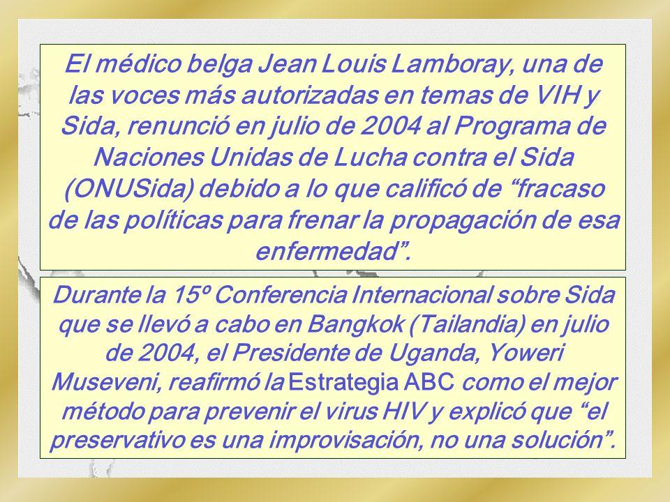 El médico belga Jean Louis Lamboray, una de las voces más autorizadas en temas de VIH y Sida, renunció en julio de 2004 al Programa de Naciones Unidas