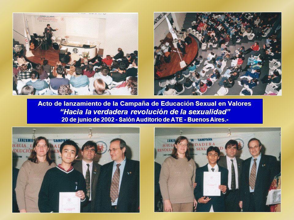 Acto de lanzamiento de la Campaña de Educación Sexual en ValoresHacia la verdadera revolución de la sexualidad 20 de junio de 2002 - Salón Auditorio d