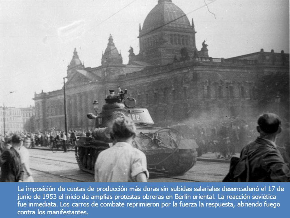 La imposición de cuotas de producción más duras sin subidas salariales desencadenó el 17 de junio de 1953 el inicio de amplias protestas obreras en Be