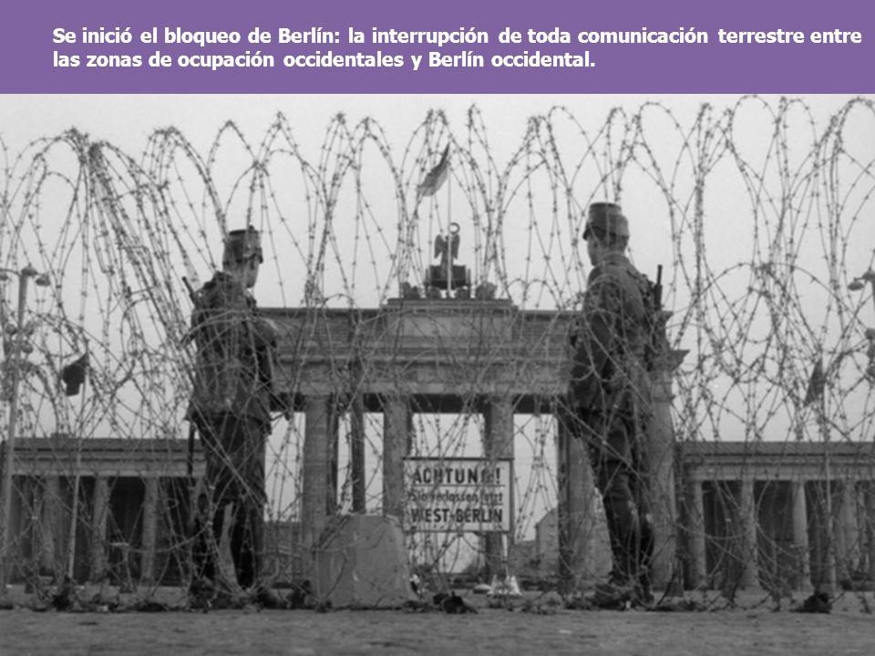 Se inició el bloqueo de Berlín: la interrupción de toda comunicación terrestre entre las zonas de ocupación occidentales y Berlín occidental.