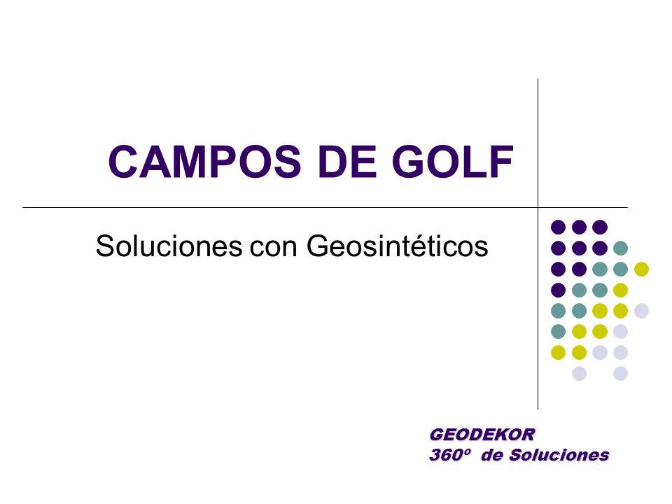 CAMPOS DE GOLF Soluciones con Geosintéticos GEODEKOR 360º de Soluciones