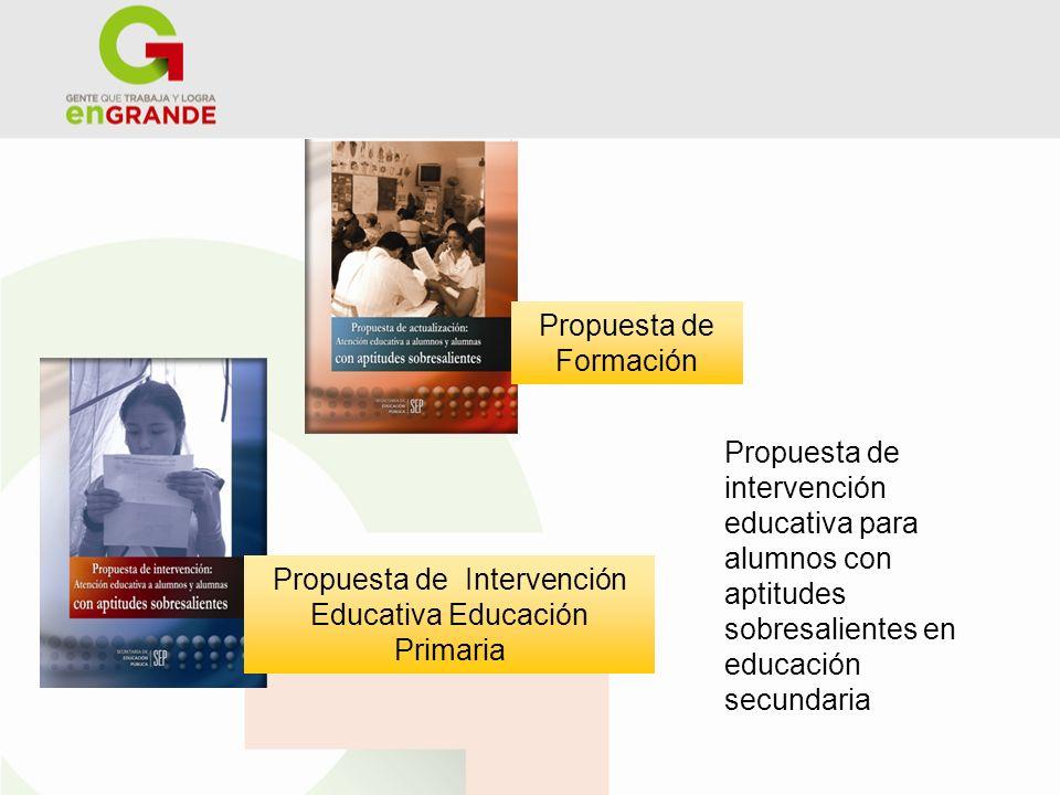 Propuesta de Intervención Educativa Educación Primaria Propuesta de Formación Propuesta de intervención educativa para alumnos con aptitudes sobresali
