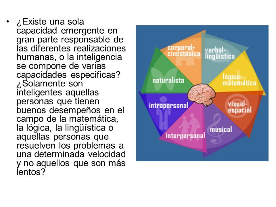 ¿Existe una sola capacidad emergente en gran parte responsable de las diferentes realizaciones humanas, o la inteligencia se compone de varias capacid