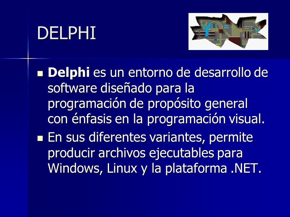 DELPHI Delphi es un entorno de desarrollo de software diseñado para la programación de propósito general con énfasis en la programación visual. Delphi