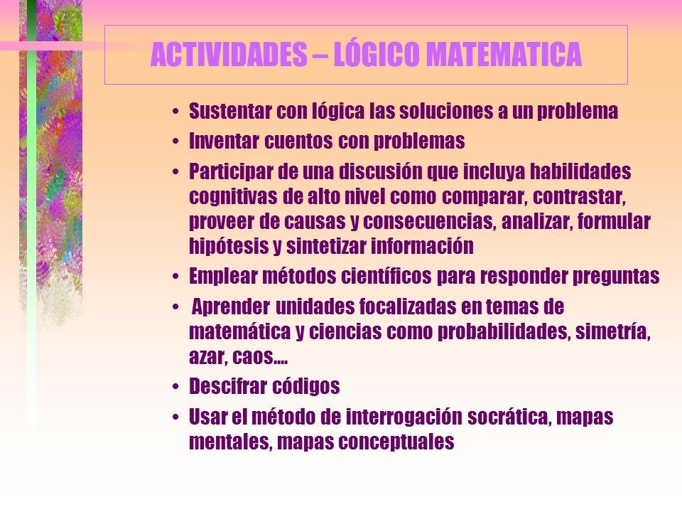 4. LA INTELIGENCIA LÓGICO-MATEMÁTICA Capacidad para usar los números eficazmente, razonar adecuadamente, agrupar por categorías, comprobar hipótesis.