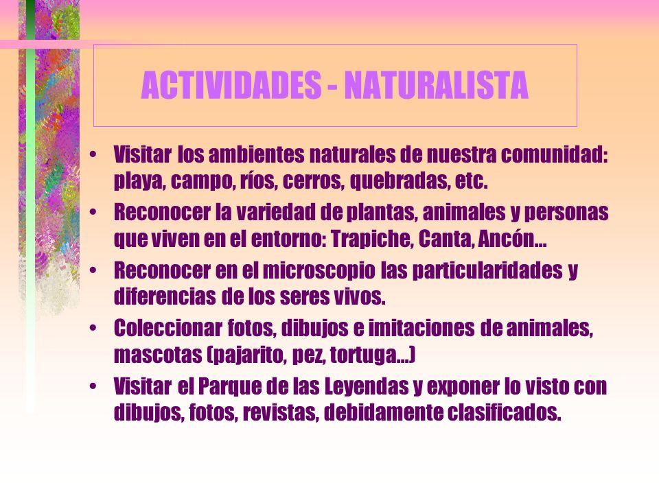 8.- LA INTELIGENCIA NATURALISTA Capacidad de distinguir, clasificar y utilizar elementos del medio, objetos, animales o plantas. Habilidad de observac