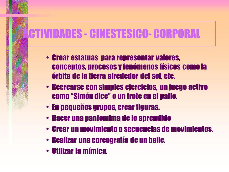 2. LA INTELIGENCIA CINESTÉSICO- CORPORAL Capacidad para usar todo el cuerpo para expresar ideas y sentimientos. Incluye habilidades de coordinación, d