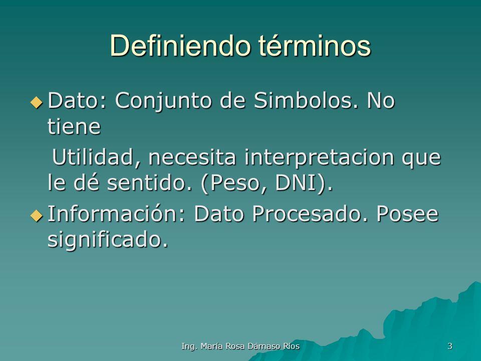 Ing. María Rosa Dámaso Ríos 2 INTRODUCCION En la presente sesion se definiran algunos terminos basicos de la En la presente sesion se definiran alguno