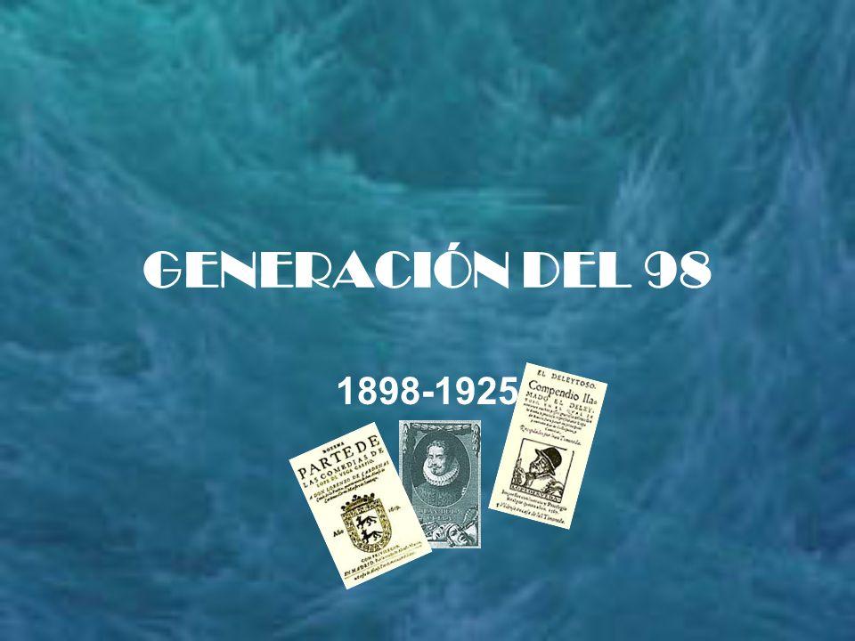 GENERACIÓN DEL 98 1898-1925