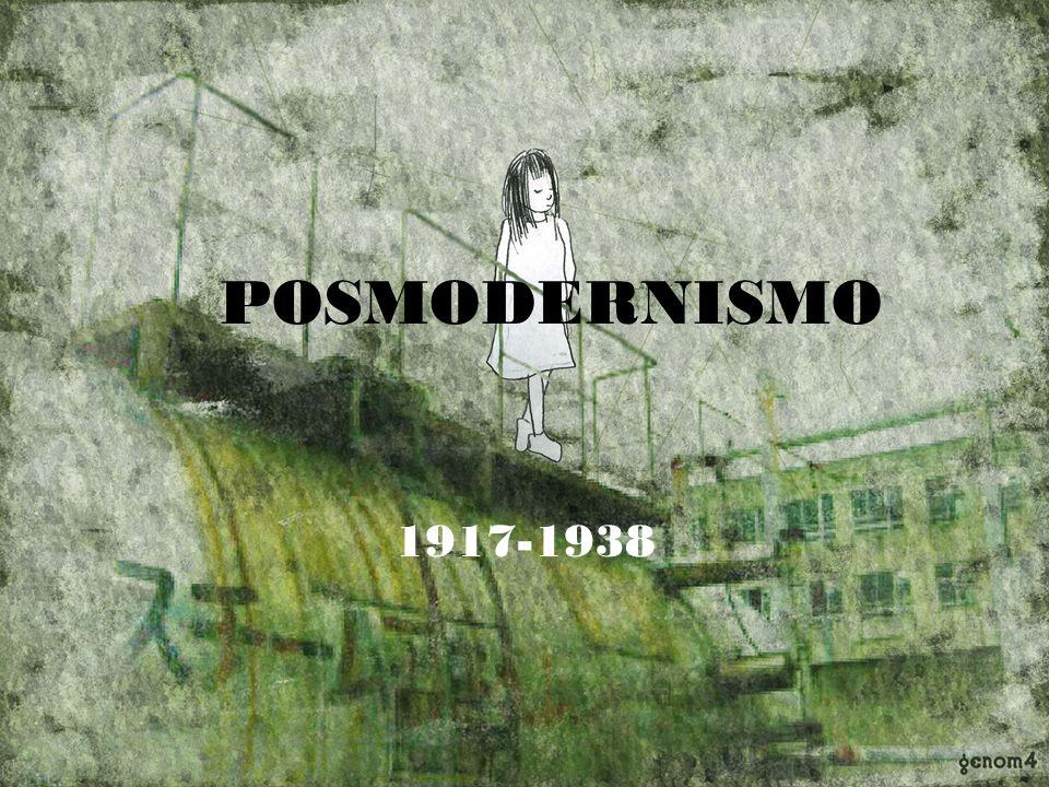 POSMODERNISMO 1917-1938