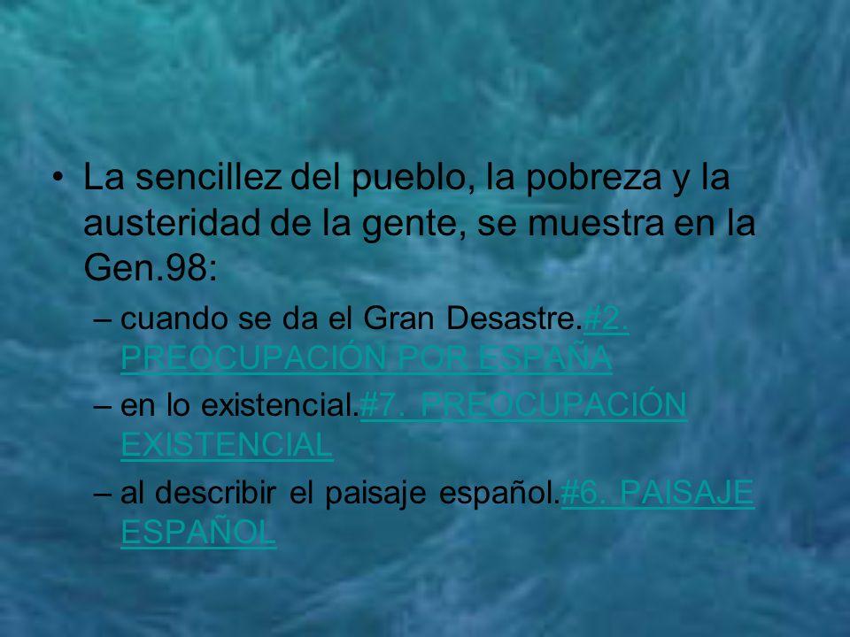 La sencillez del pueblo, la pobreza y la austeridad de la gente, se muestra en la Gen.98: –cuando se da el Gran Desastre.#2. PREOCUPACIÓN POR ESPAÑA#2