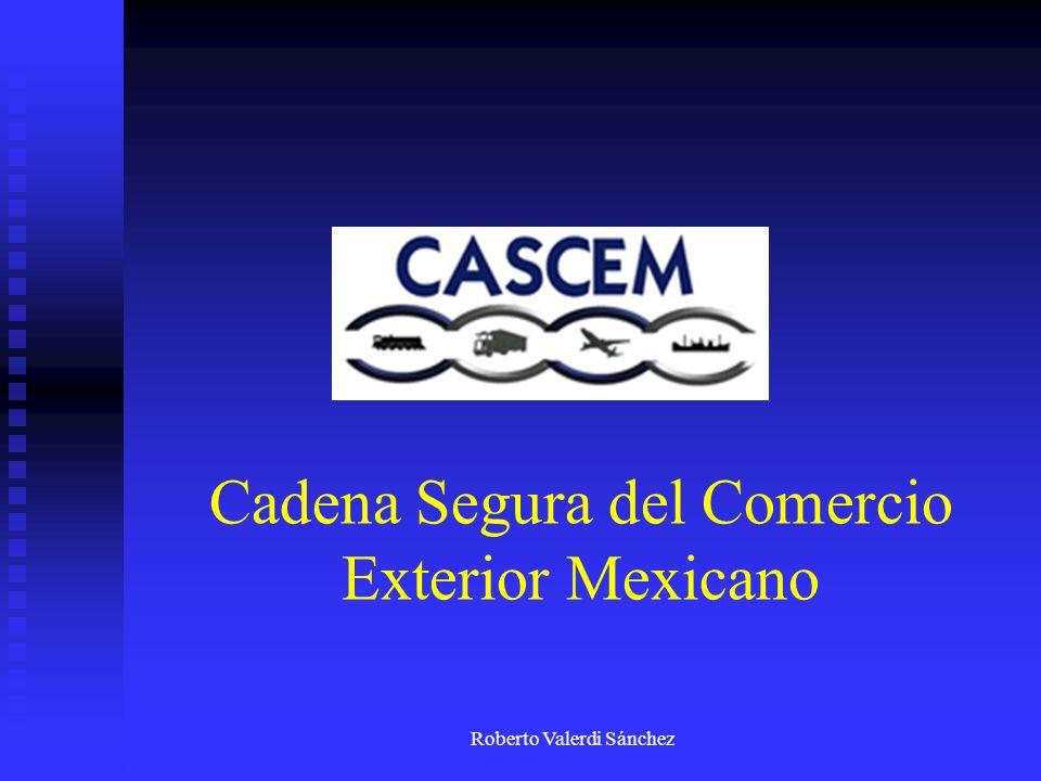 Roberto Valerdi Sánchez Cadena Segura del Comercio Exterior Mexicano