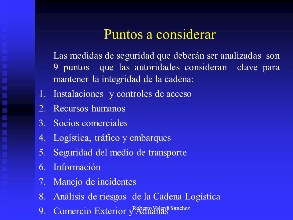 Roberto Valerdi Sánchez Puntos a considerar Las medidas de seguridad que deberán ser analizadas son 9 puntos que las autoridades consideran clave para