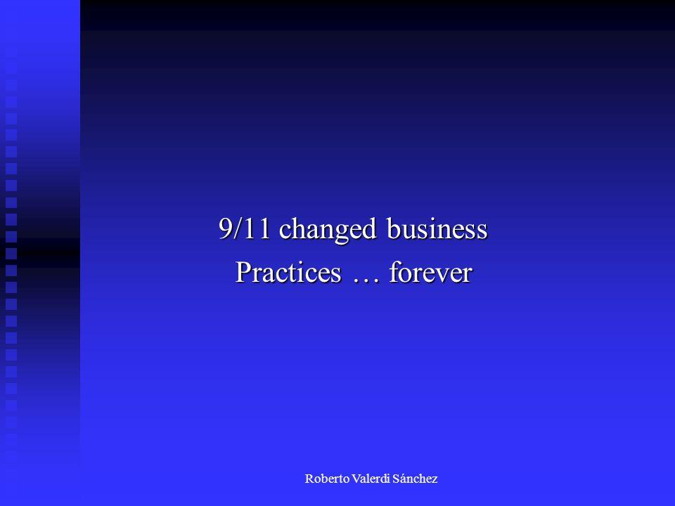 Roberto Valerdi Sánchez 9/11 changed business Practices … forever
