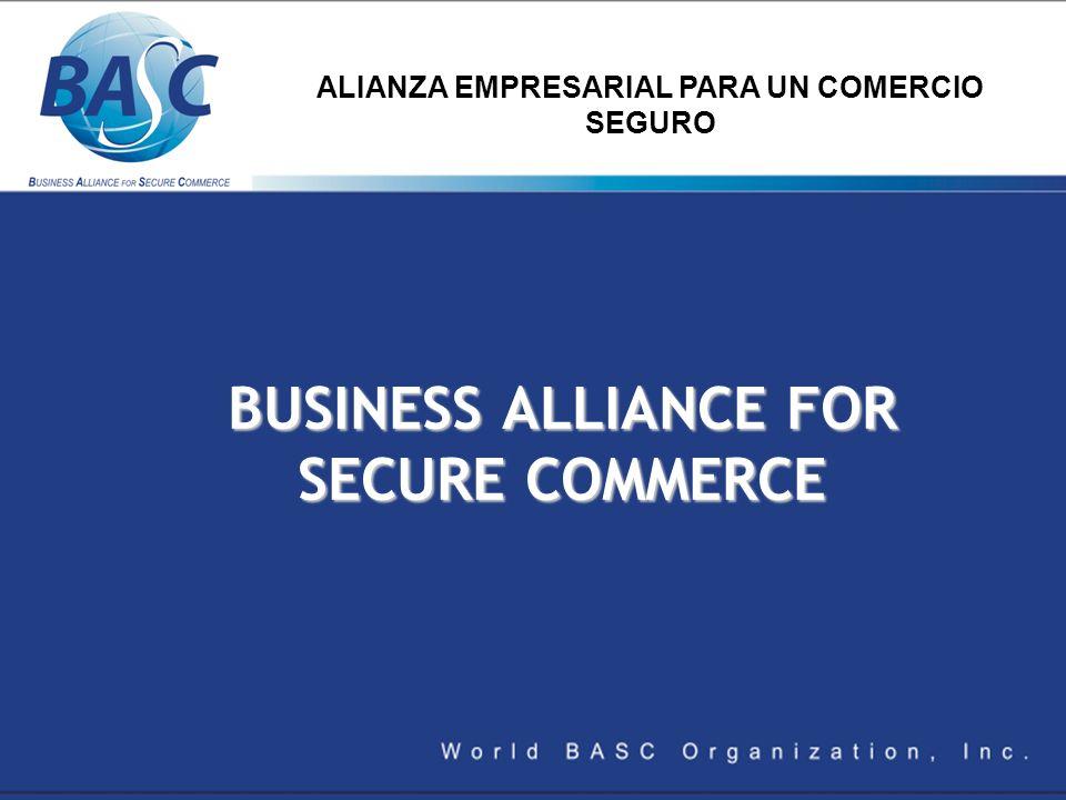 BUSINESS ALLIANCE FOR SECURE COMMERCE ALIANZA EMPRESARIAL PARA UN COMERCIO SEGURO