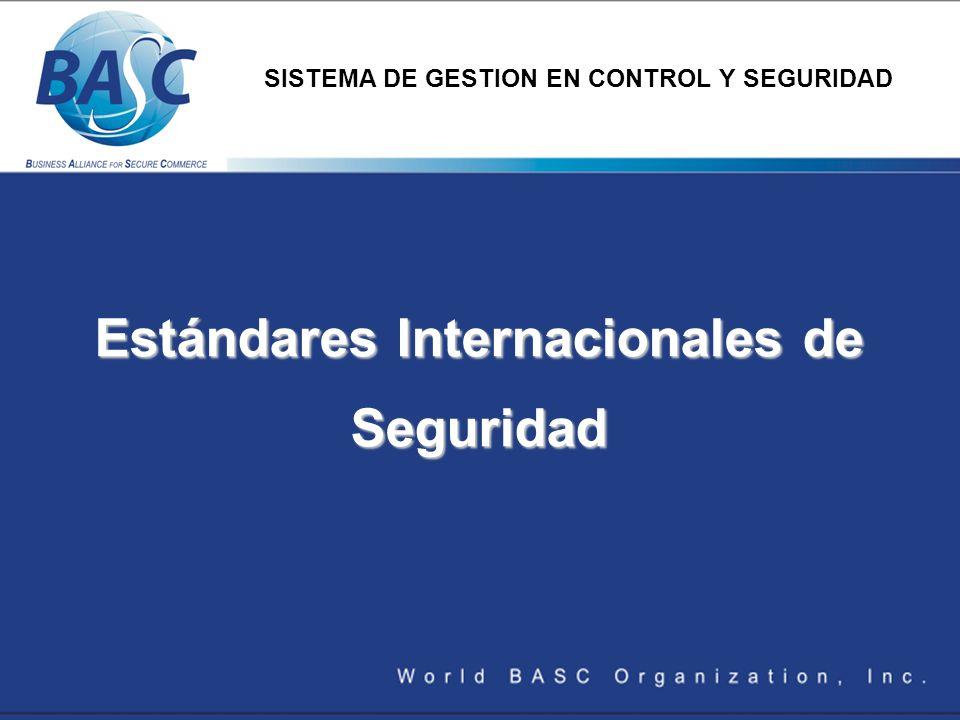 Estándares Internacionales de Seguridad SISTEMA DE GESTION EN CONTROL Y SEGURIDAD