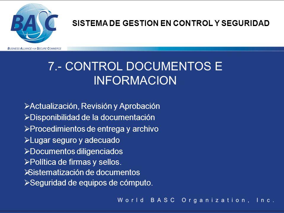 7.- CONTROL DOCUMENTOS E INFORMACION Actualización, Revisión y Aprobación Disponibilidad de la documentación Procedimientos de entrega y archivo Lugar