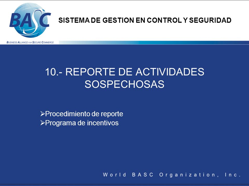 10.- REPORTE DE ACTIVIDADES SOSPECHOSAS Procedimiento de reporte Programa de incentivos SISTEMA DE GESTION EN CONTROL Y SEGURIDAD