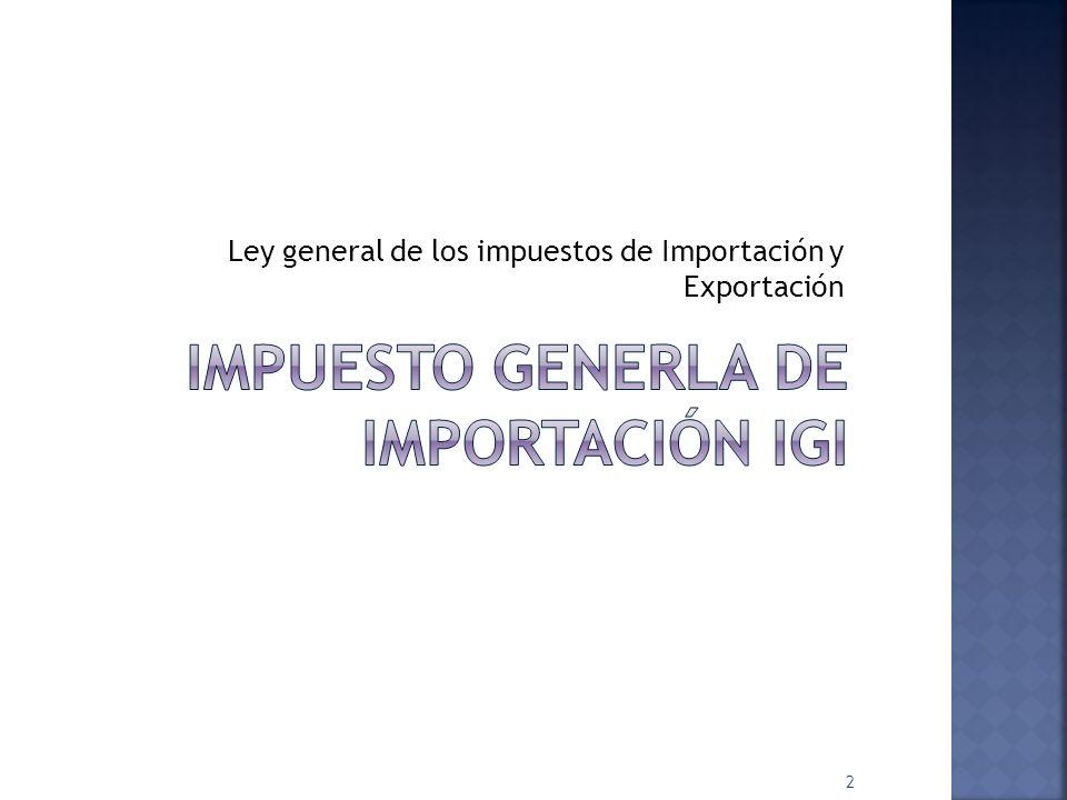 Ley general de los impuestos de Importación y Exportación 2
