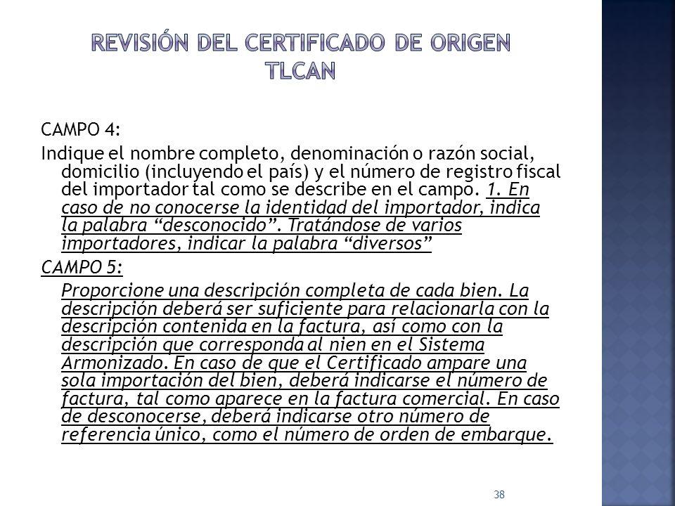CAMPO 4: Indique el nombre completo, denominación o razón social, domicilio (incluyendo el país) y el número de registro fiscal del importador tal com