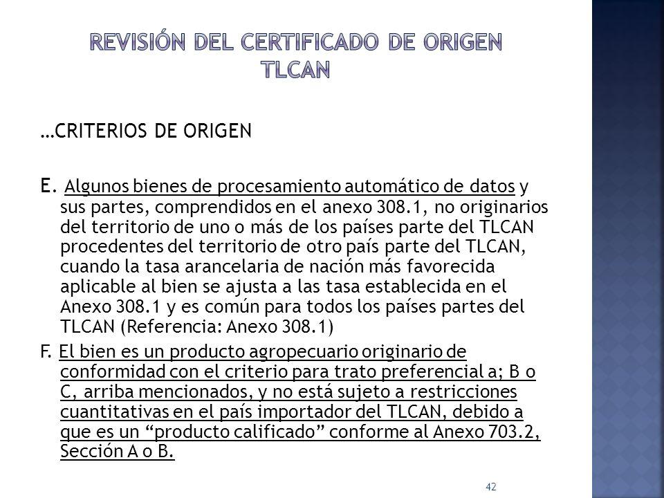 …CRITERIOS DE ORIGEN E. Algunos bienes de procesamiento automático de datos y sus partes, comprendidos en el anexo 308.1, no originarios del territori