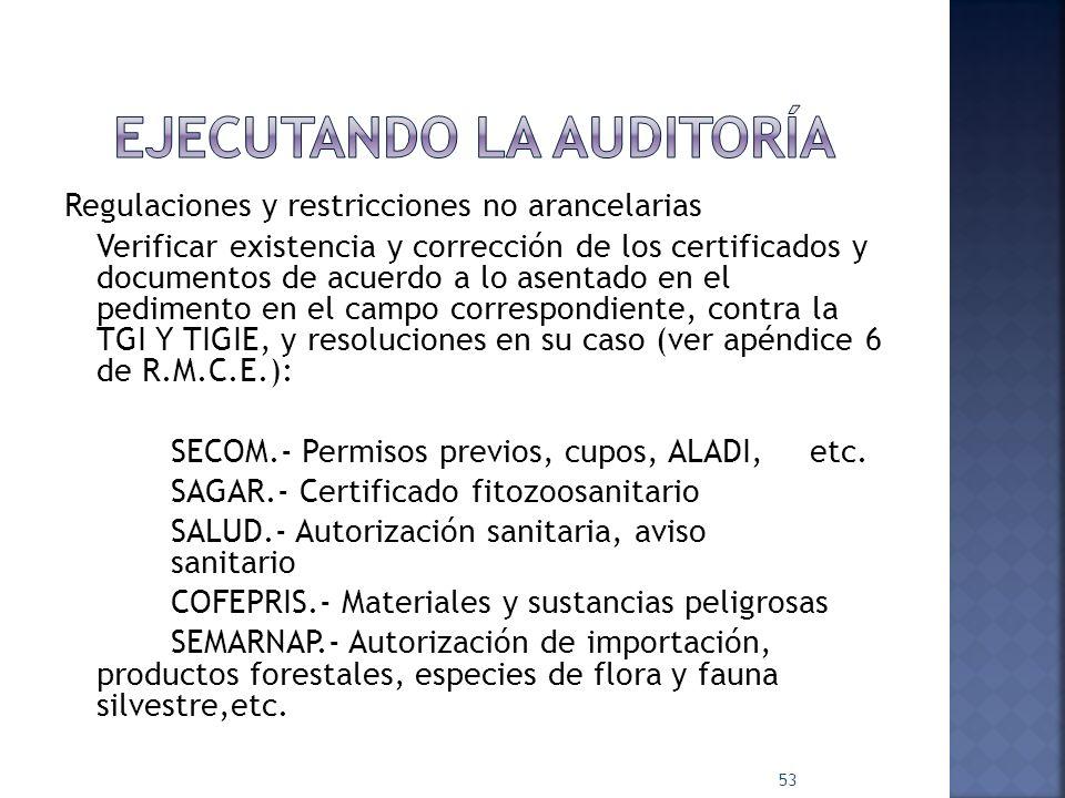 Regulaciones y restricciones no arancelarias Verificar existencia y corrección de los certificados y documentos de acuerdo a lo asentado en el pedimen