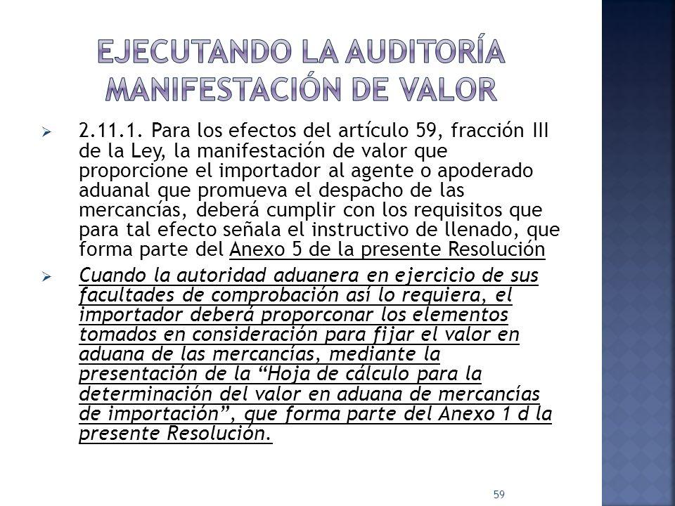 2.11.1. Para los efectos del artículo 59, fracción III de la Ley, la manifestación de valor que proporcione el importador al agente o apoderado aduana