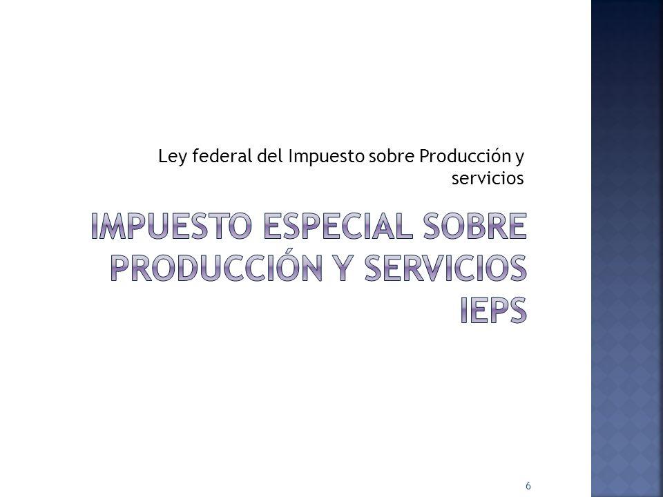 Ley federal del Impuesto sobre Producción y servicios 6