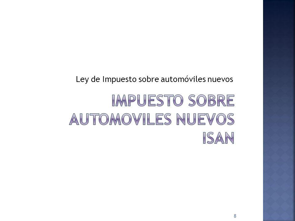 Ley de Impuesto sobre automóviles nuevos 8