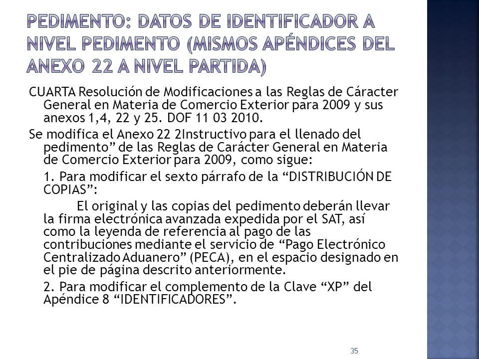 CUARTA Resolución de Modificaciones a las Reglas de Cáracter General en Materia de Comercio Exterior para 2009 y sus anexos 1,4, 22 y 25. DOF 11 03 20