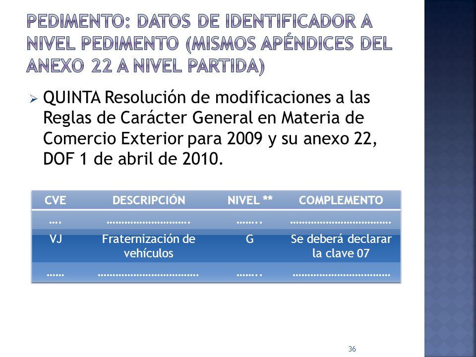 QUINTA Resolución de modificaciones a las Reglas de Carácter General en Materia de Comercio Exterior para 2009 y su anexo 22, DOF 1 de abril de 2010.