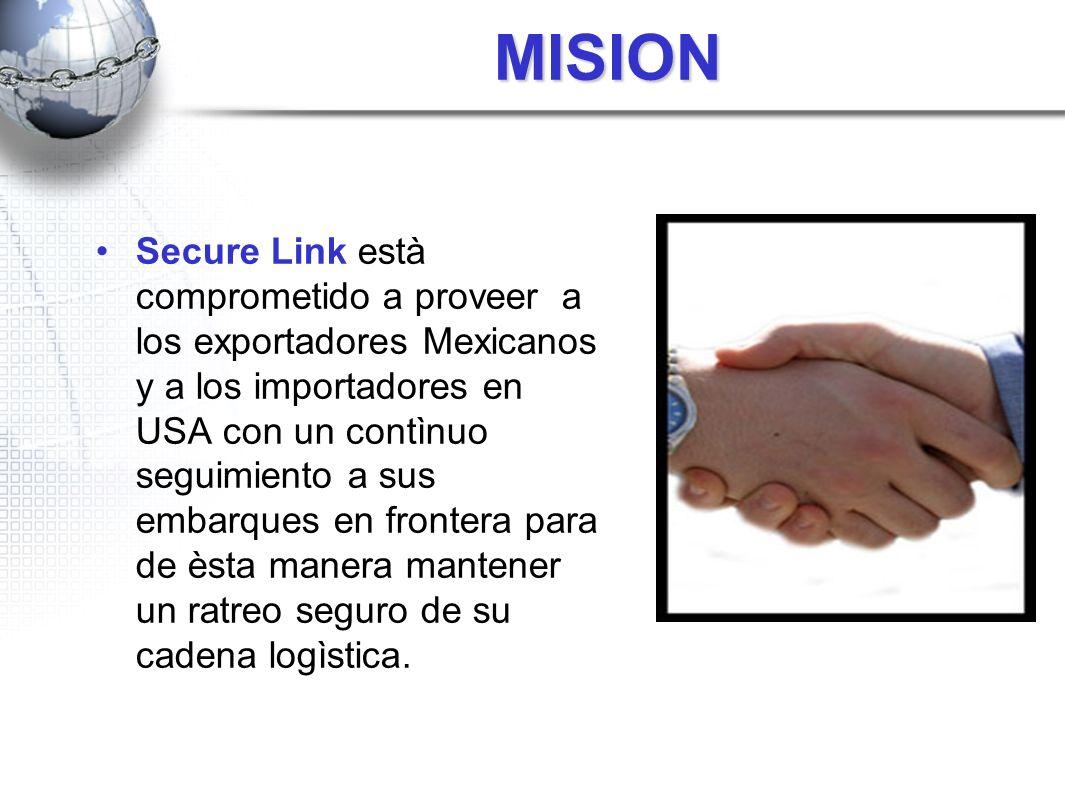 MISION Secure Link està comprometido a proveer a los exportadores Mexicanos y a los importadores en USA con un contìnuo seguimiento a sus embarques en
