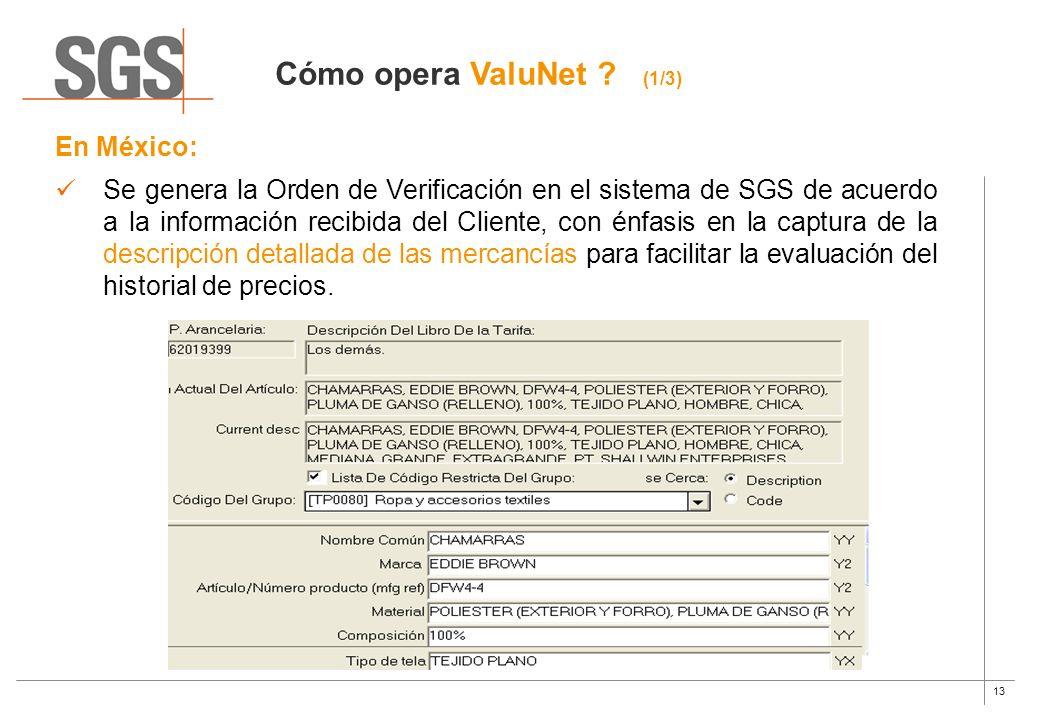 13 En México: Se genera la Orden de Verificación en el sistema de SGS de acuerdo a la información recibida del Cliente, con énfasis en la captura de l