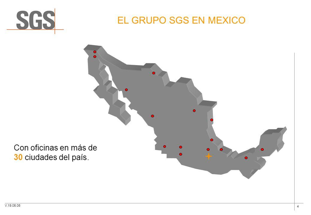 4 EL GRUPO SGS EN MEXICO Con oficinas en más de 30 ciudades del país. V.19.05.06