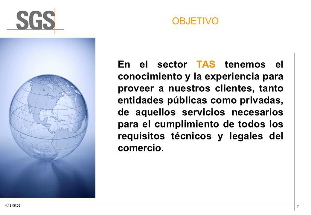 7 OBJETIVO En el sector TAS tenemos el conocimiento y la experiencia para proveer a nuestros clientes, tanto entidades públicas como privadas, de aque