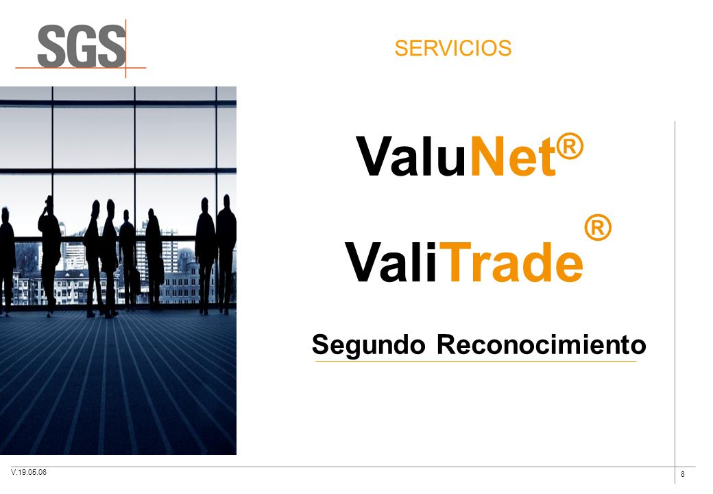 8 ValuNet ® SERVICIOS ValiTrade ® V.19.05.06 Segundo Reconocimiento