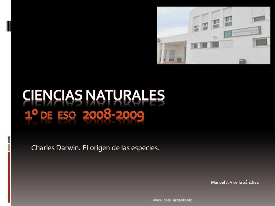 Charles Darwin. El origen de las especies. Manuel J. Virella Sánchez www.ceip_argantonio