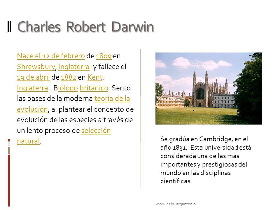 Charles Robert Darwin Nace el 12 de febreroNace el 12 de febrero de 1809 en Shrewsbury, Inglaterra y fallece el 19 de abril de 1882 en Kent, Inglaterr