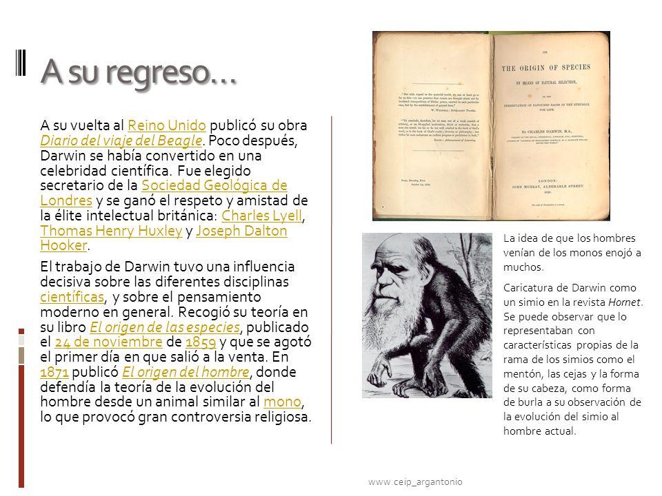 A su regreso… A su vuelta al Reino Unido publicó su obra Diario del viaje del Beagle. Poco después, Darwin se había convertido en una celebridad cient